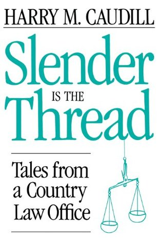 Slender Is the Thread: Tales from a Country Law Office