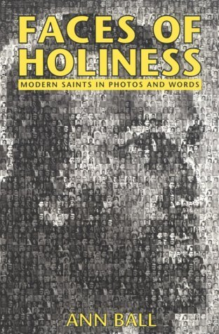 Faces of Holiness: Modern Saints in Photos and Words