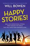 Happy Stories!: Real-Life Inspirational Stories from Around the World
