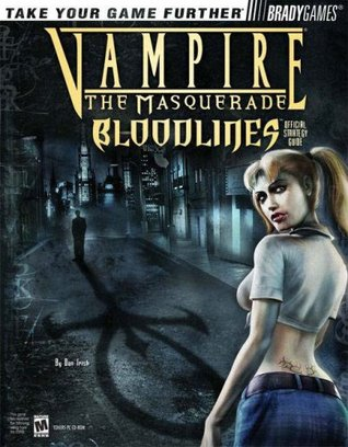 Vampire: The Masquerade: Bloodlines. Official Strategy Guide