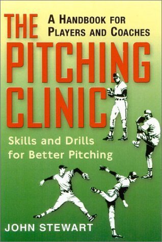 The Pitching Clinic by John Stewart