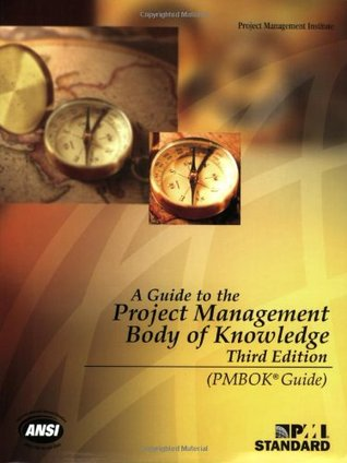 A Guide to the Project Management Body of Knowledge by Project Management Institute