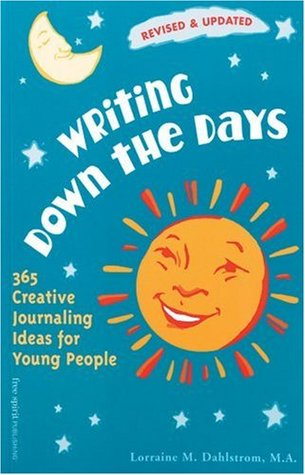 Writing Down the Days by Lorraine M. Dahlstrom