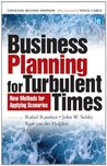 Business Planning for Turbulent Times: New Methods for Applying Scenarios (The Earthscan Science in Society Series)