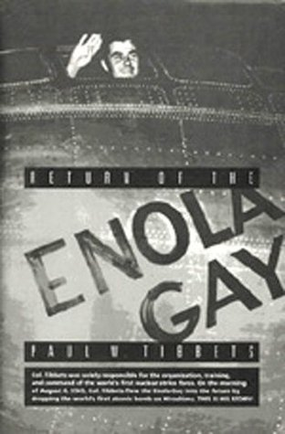 Return Of The Enola Gay by Paul W. Tibbets