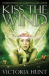 Kiss the Wind: Understanding the Elementals and Faeries