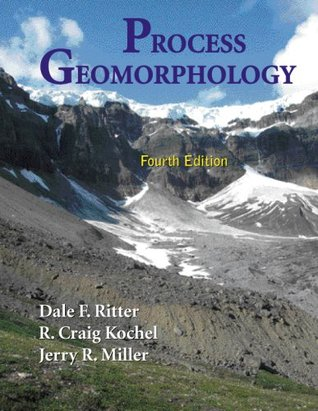 Process Geomorphology by Dale F. Ritter