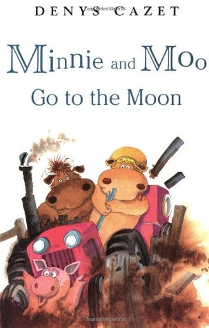 Minnie and Moo Go to the Moon (Minnie and Moo by Denys Cazet