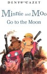 Minnie and Moo Go to the Moon (Minnie and Moo (DK Hardcover))