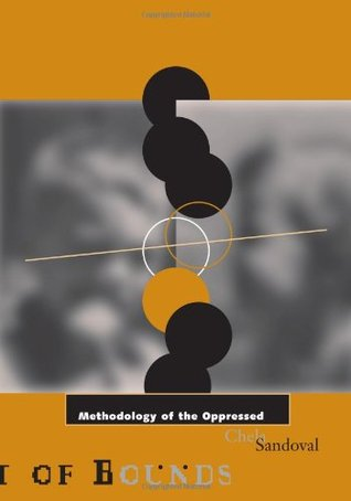 Methodology of the Oppressed by Chela Sandoval