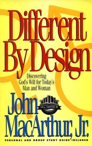 Different by Design: Discovering God's Will for Today's Man and Woman (MacArthur Study Series)