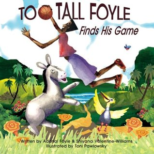 Too-Tall Foyle Finds His Game (Volume 1)  by  Adonal D Foyle