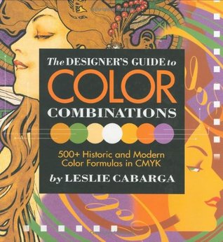 The Designeras Guide to Color Combinations by Leslie Cabarga