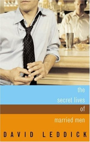 The Secret Lives of Married Men by David Leddick