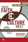 Where Faith and Culture Meet Participant's Guide (Intersect / Culture)