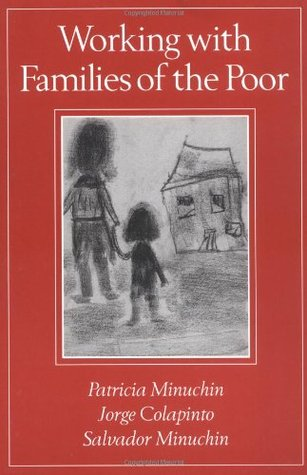 Working with Families of the Poor by Patricia Minuchin