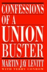 Confessions of a Union Buster
