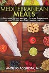 Mediterranean Meals: 25 Delicious Recipes and the 7 Sicilian Superfoods to Lose Weight and Stay Healthy for Life