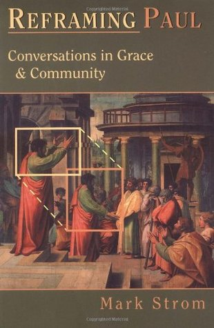 Reframing Paul: Conversations in Grace and Community