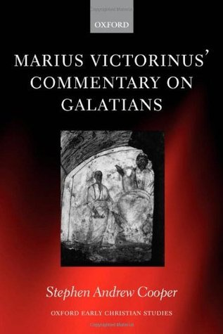 Marius Victorinus Commentary on Galatians  by  Stephen A. Cooper