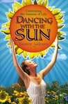 Dancing with the Sun: Celebrating the Seasons of Life