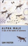 Alpha Male: A Tale of the Battle of Commerce