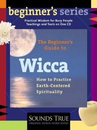 The Beginner's Guide to Wicca by Starhawk
