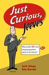 Just Curious, Jeeves : What Are The 1001 Most Intriguing Questions Asked on the Internet
