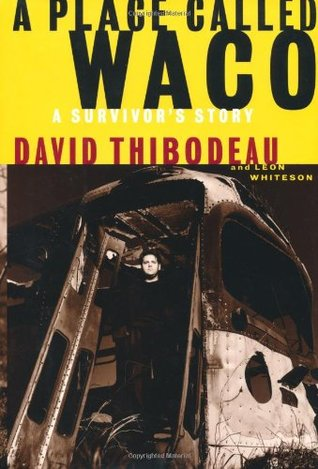 A Place Called Waco by David Thibodeau