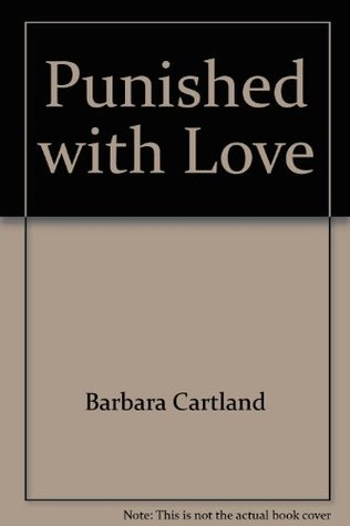 Punished With Love  by  Barbara Cartland