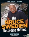 The Bruce Swedien Recording Method (Legacy Series)