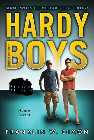 House Arrest: Book Two in the Murder House Trilogy (Hardy Boys)