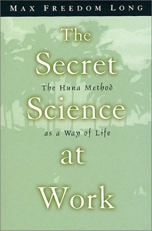 The Secret Science at Work by Max Freedom Long