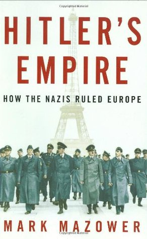 Hitler's Empire by Mark Mazower