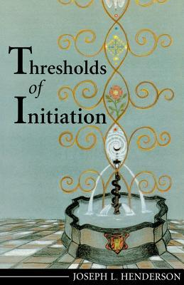 Thresholds Of Initiation by Joseph L. Henderson