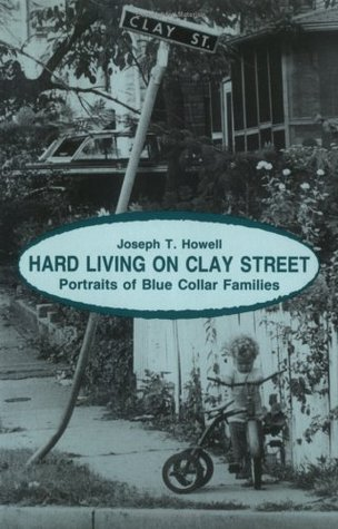 Hard Living on Clay Street by Joseph T. Howell