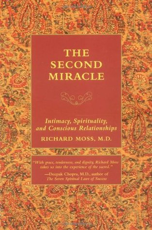 The Second Miracle: Intimacy, Spirituality, and Conscious Relationships