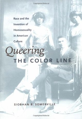 Queering the Color Line by Siobhan Somerville