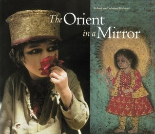 The Orient in a Mirror by Sabrina Michaud