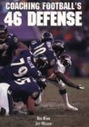Coaching Football's 46 Defense (The Art & Science of Coaching Series)