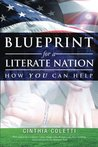 Blueprint for a Literate Nation How You Can Help by Cinthia Coletti