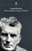 The Complete Dramatic Works by Samuel Beckett