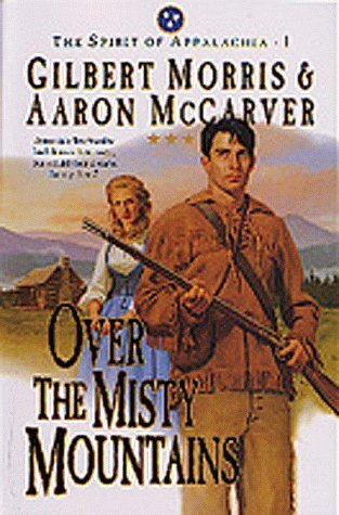 Over the Misty Mountains by Gilbert Morris