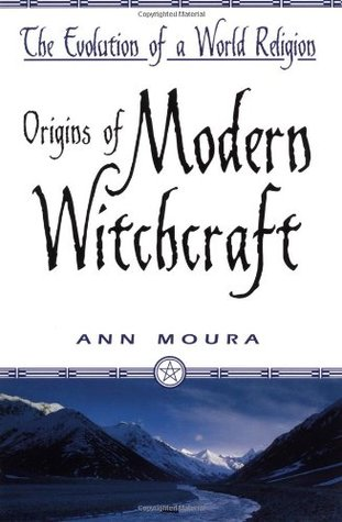 Get Origins of Modern Witchcraft: The Evolution of a World Religion MOBI by Ann Moura