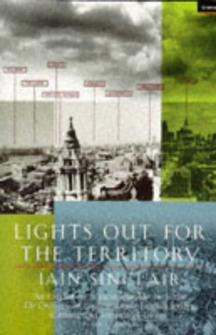 Lights Out for the Territory by Iain Sinclair