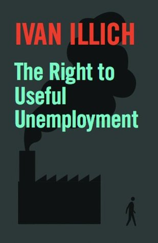 The Right to Useful Unemployment and Its Professional Enemies