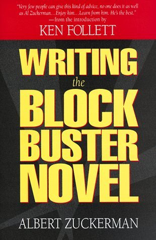 Writing the Blockbuster Novel by Albert Zuckerman