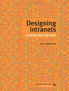Designing Intranets by James  Robertson