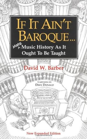 If It Ain't Baroque by David W. Barber