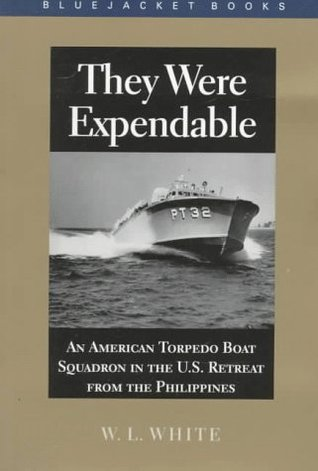 They Were Expendable by William Lindsay White